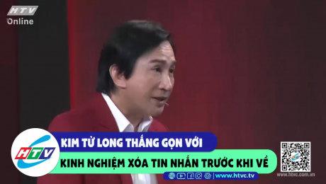 Xem Show CLIP HÀI Kim Tử Long thắng gọn với kinh nghiệm xóa tin nhắn trước khi về HD Online.